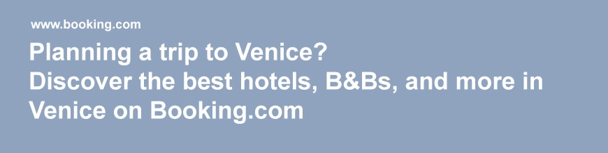 Book hotels in Venice