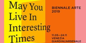 58th Venice Biennale of Art 2019 | May You Live in Interesting Times