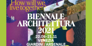 How will we live together? La 17°Biennale di Architettura di Venezia